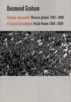 poetry book cover A Gdańsk Sketchbook. Polish Poems 1984-2008 by Desmond Graham'
